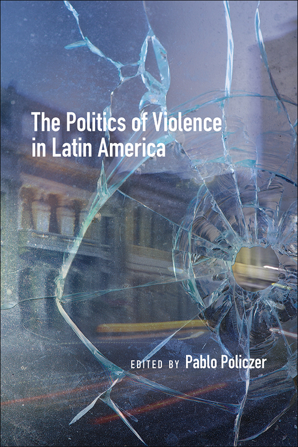 Book Cover Image for: Politics of Violence in Latin America