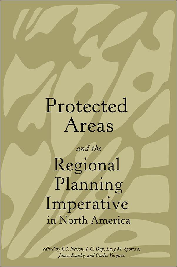 Book cover image for: Protected Areas and the Regional Planning Imperative in North America