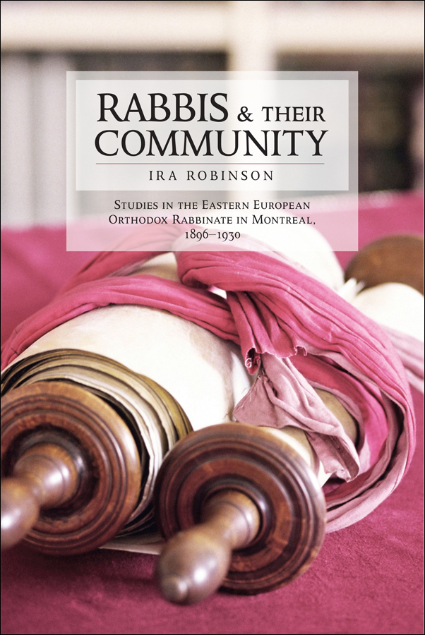Book cover image for: Rabbis and their Community: Studies in the Eastern European Orthodox Rabbinate in Montreal, 1896-1930