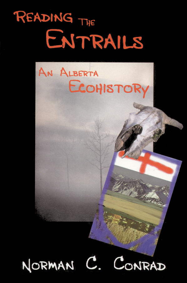 Book cover image for: Reading the Entrails: An Alberta Ecohistory