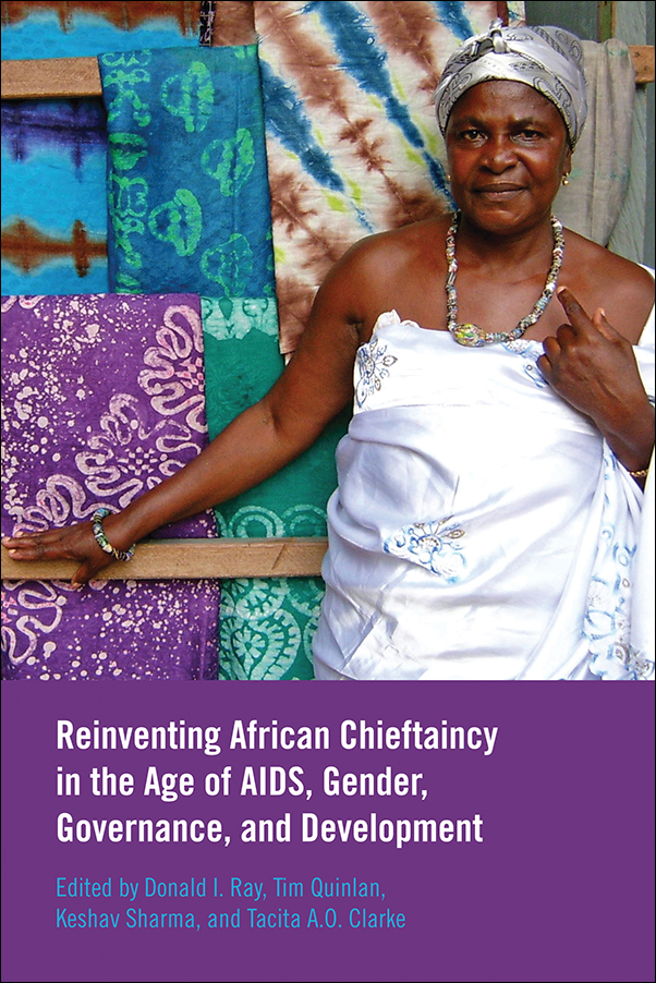 Book Cover Image for: Reinventing African Chieftaincy in the Age of AIDS, Gender, Governance, and Development