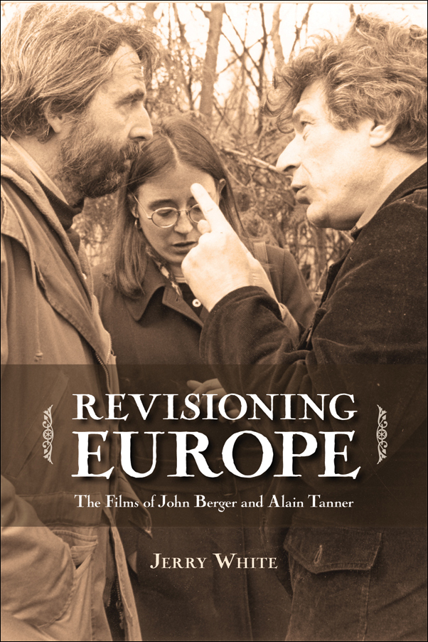 Book Cover Image for: Revisioning Europe: The Films of John Berger and Alain Tanner