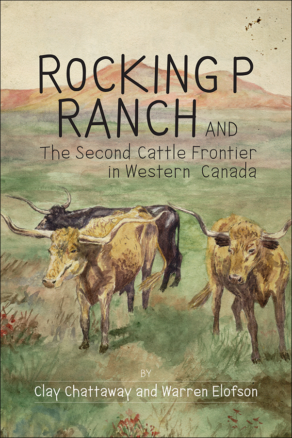Book Cover Image for: Rocking P Ranch and the Second Cattle Frontier in Western Canada
