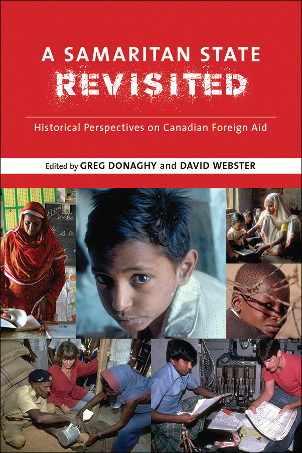 Book Cover Image for: Samaritan State Revisited: Historical Perspectives on Canadian Foreign Aid
