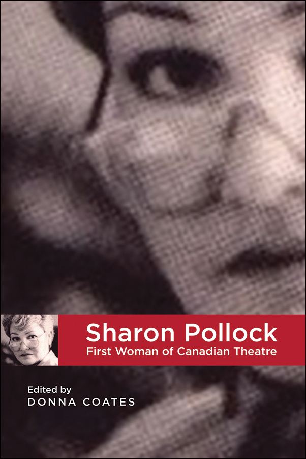 Book cover image for: Sharon Pollock: First Woman of Canadian Theatre