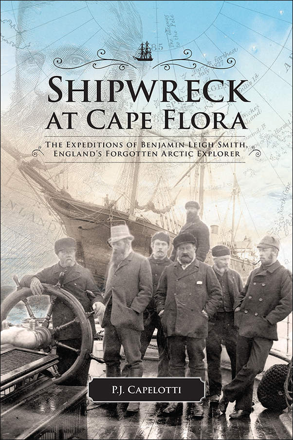 Book Cover Image for: Shipwreck at Cape Flora: The Expeditions of Benjamin Leigh Smith, England's Forgotten Arctic Explorer
