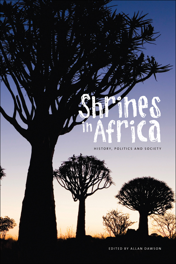 Book cover image for: Shrines in Africa: History, Politics, and Society