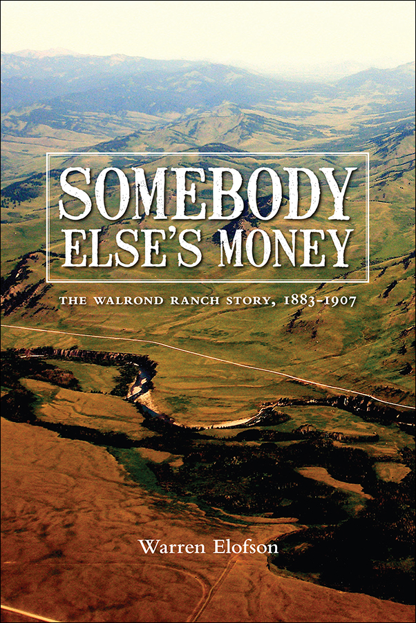 Book cover image for: Somebody Else's Money: The Walrond Ranch Story, 1883 1907