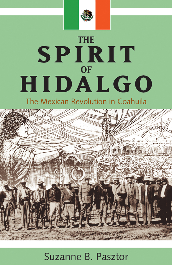 Book Cover Image for: Spirit of Hidalgo: The Mexican Revolution in Coahuila