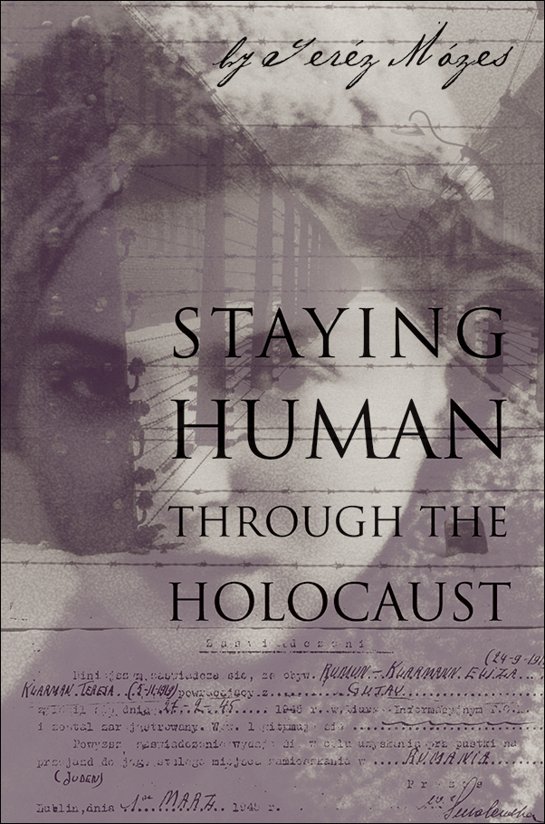 Book cover image for: Staying Human Through the Holocaust
