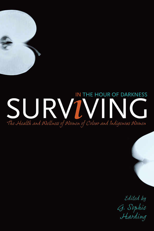 Book cover image for: Surviving in the Hour of Darkness: The Health and Wellness of Women of Colour and Indigenous Women