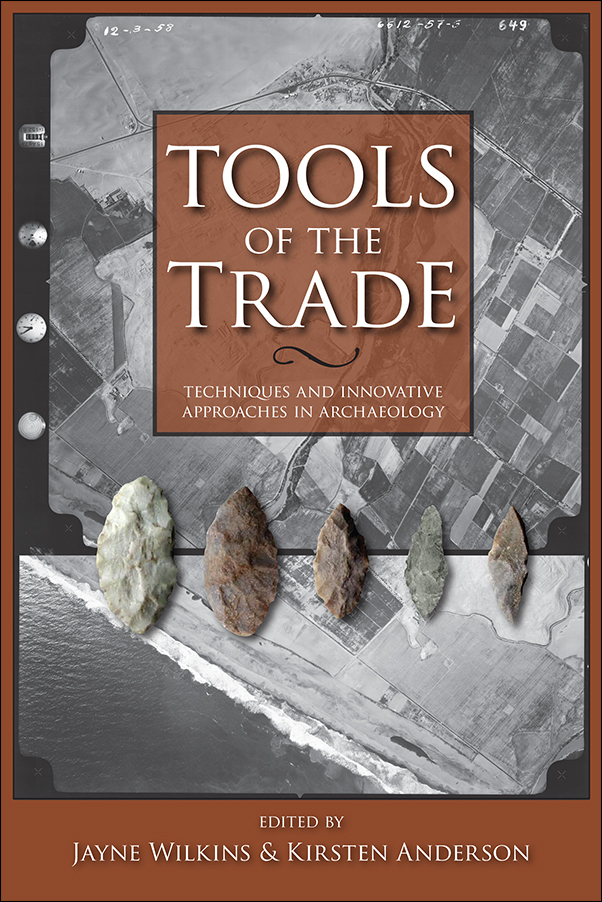 Book cover image for: Tools of the Trade: Methods, Techniques and Innovative Approaches in Archaeology