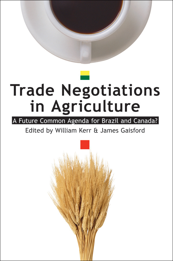 Book cover image for: Trade Negotiations in Agriculture: A Future Common Agenda for Brazil and Canada?
