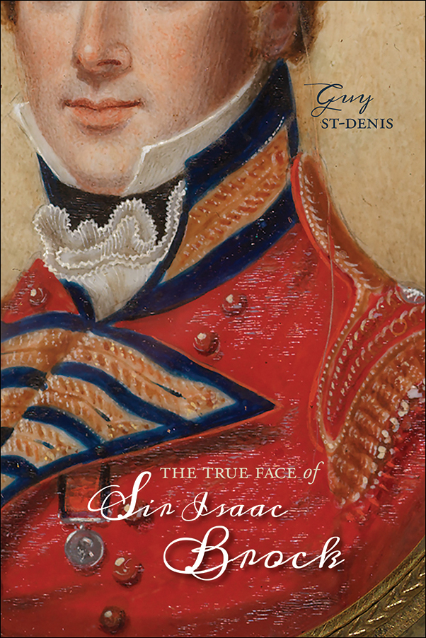 Book cover image for: True Face of Sir Isaac Brock