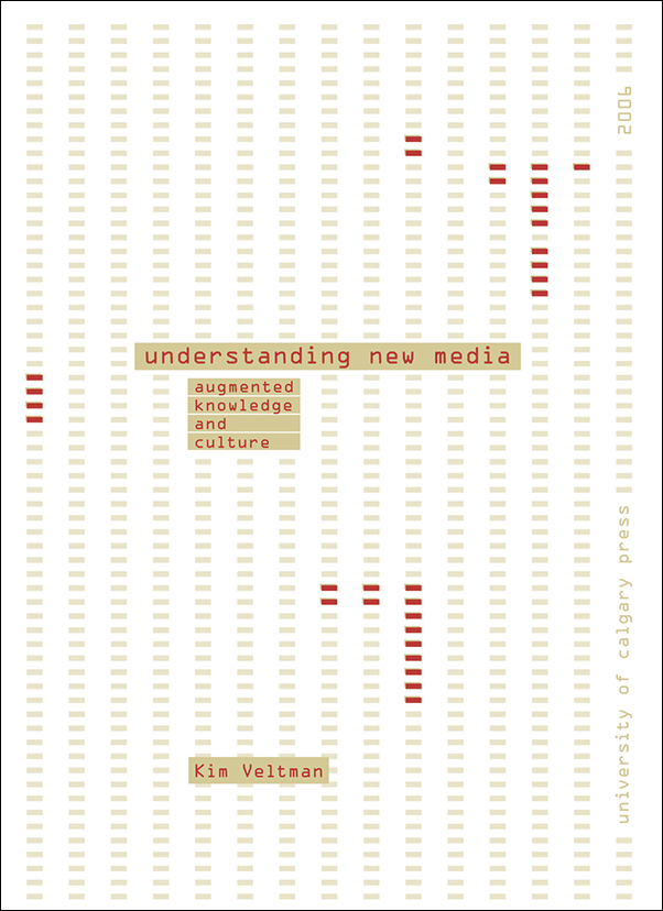 Book cover image for: Understanding New Media: Augmented Knowledge and Culture