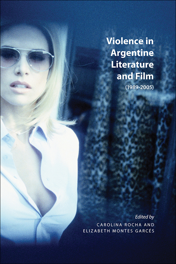 Book cover image for: Violence in Argentine Literature and Film (1989-2005)