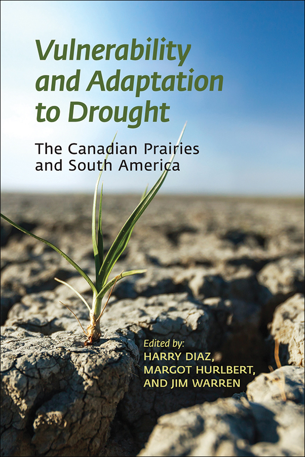 Cover Image for: Vulnerability and Adaptation to Drought: The Canadian Prairies and South America