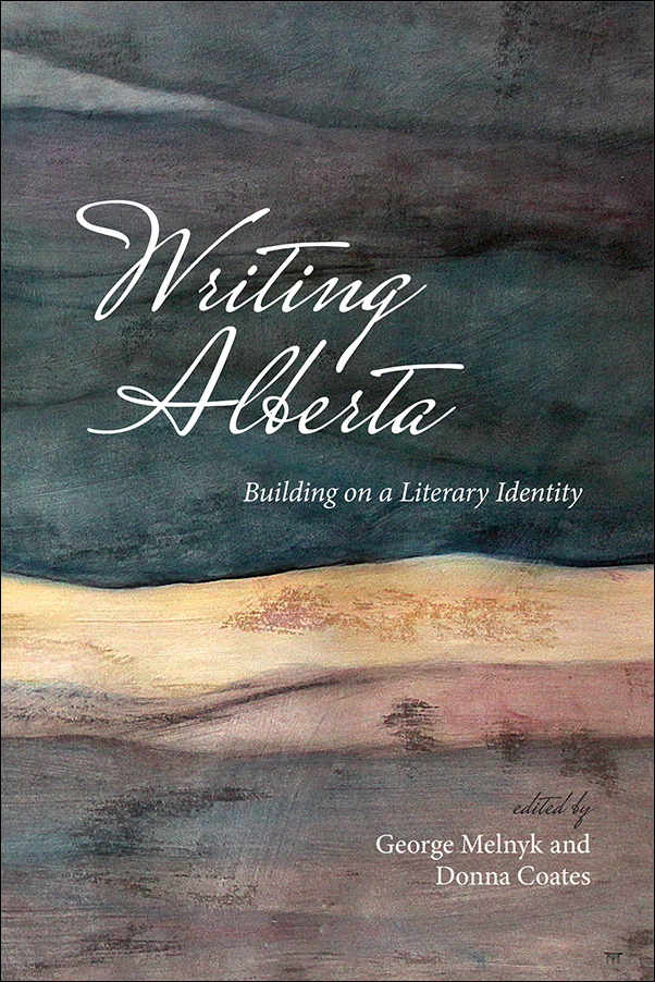 Book Cover Image for: Writing Alberta: Building on a Literary Identity
